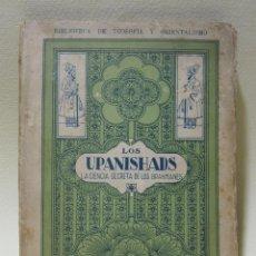 Libros antiguos: LOS UPANISHADS. LA CIENCIA DE LOS BRAHMANES. PORTADA DE LAO ROMERO. BARCELONA. Lote 227595270