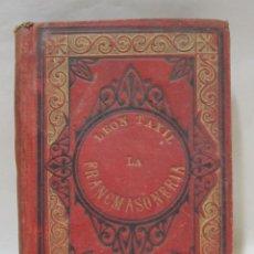 Libros antiguos: LEON TAXIL. LA FRANCMASONERIA DESCUBIERTA Y EXPLICADA. GRANOLLERS, 1887. Lote 228545425