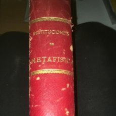 Libros antiguos: DAURELLA : INSTITUCIONES DE METAFÍSICA (1895). Lote 229025900