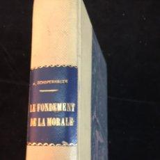 Libros antiguos: LE FONDEMENT DE LA MORALE. SCHOPENHAUER. EDICIÓN EN FRANCÉS DE MEDIADOS DEL SIGLO XIX SIN FRONTIS.. Lote 229070775