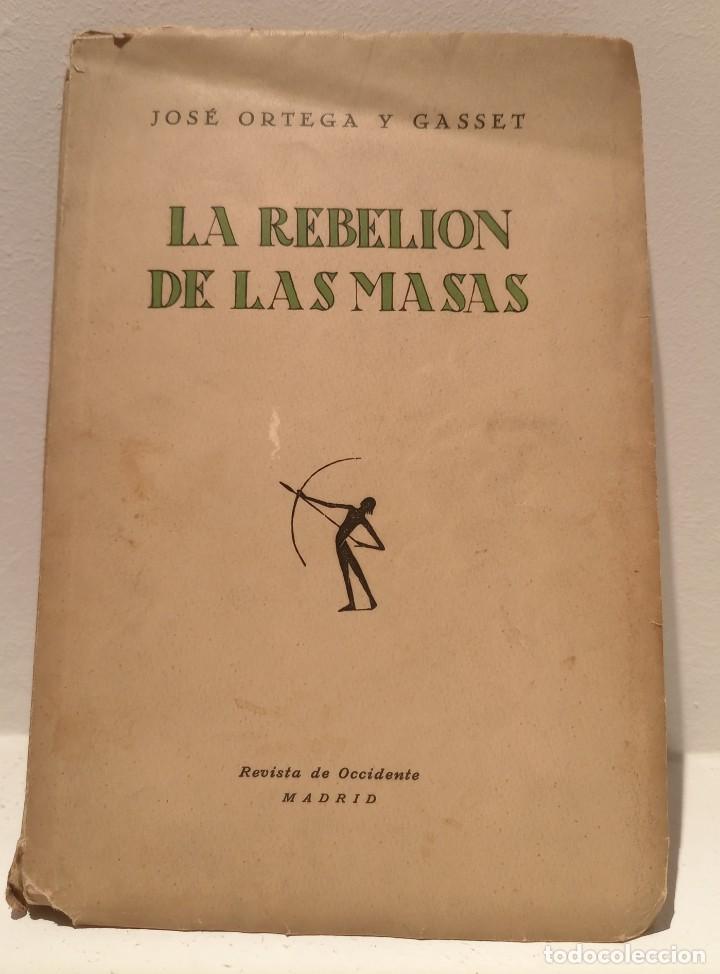 LA REBELION DE LAS MASAS - 1930 - JOSE ORTEGA Y GASSET - REVISTA DE OCCIDENTE - (Libros Antiguos, Raros y Curiosos - Pensamiento - Filosofía)