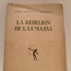 Libros antiguos: LA REBELION DE LAS MASAS - 1930 - JOSE ORTEGA Y GASSET - REVISTA DE OCCIDENTE - PRIMERA EDICION. Lote 231514290