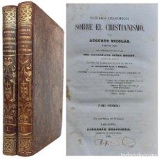 Livros antigos: 1851 - ESTUDIOS FILOSÓFICOS SOBRE EL CRISTIANISMO - AUGUSTO NICOLÁS - 2 TOMOS EN PLENA PIEL. Lote 232121690