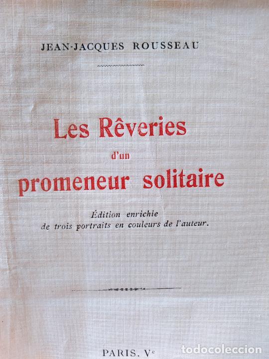 Libros antiguos: Very Rare. Les Reveries dun promeneur solitaire, Rousseau. Edition enrichie de trois portraits.1921 - Foto 7 - 232265210