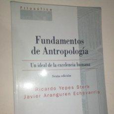 Libri antichi: FUNDAMENTOS DE ANTROPOLOGIA - UN IDEAL DE LA EXCELENCIA HUMANA - RICARDO YEPES STORK. Lote 233177210