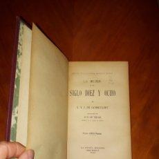 Libros antiguos: LA MUJER EN EL SIGLO DIEZ Y OCHO E Y J. DE GONCOURT EDICIÓN LA ESPAÑA MODERNA CIRCA 1920. Lote 233432130