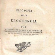 Libros antiguos: FILOSOFÍA DE LA ELOCUENCIA, ANTONIO DE CAPMANY Y DE MONTPALAU. Lote 233960535