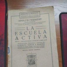 Libros antiguos: ADOLFO FERRIERE. LA ESCUELA ACTIVA. SEGUNDA EDICIÓN ESPAÑOLA, 1932.. Lote 237520540