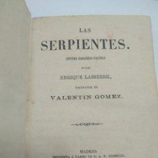Libros antiguos: LAS SERPIENTES ENRIQUE LASSERRE. Lote 237826000