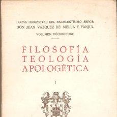Libros antiguos: LIBRO FILOSOFÍA TEOLOGÍA APOLOGÉTICA I. VOLUMEN 19.JUAN VAZQUEZ DE MELLA. 1933.. Lote 239849505