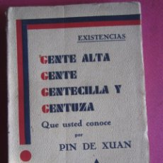 Libros antiguos: GENTE ALTA, GENTE GENTECILLA, Y GENTUZA QUE USTED CONOCE PIN DE XUAN REGION OVIEDO 1929. Lote 240692885