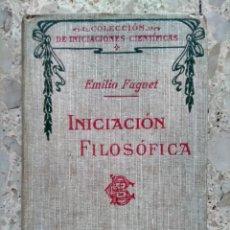 Libros antiguos: INICIACIÓN FILOSÓFICA - EMILIO FAGUET - VERSIÓN CASTELLANA DE MARTÍN GALA - 1920. Lote 241014770