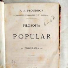 Libros antiguos: 1868 - PROUDHON: FILOSOFÍA POPULAR - TEXTO FUNDACIONAL DEL ANARQUISMO EN ESPAÑA. Lote 241181450