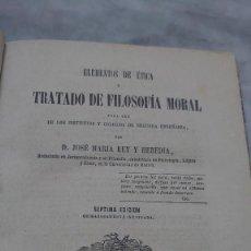 Libros antiguos: PRPM 43 ELEMENTOS DE ÉTICA O TRATADO DE FILOSOFÍA MORAL, DE JOSÉ MARÍA REY Y HEREDIA. Lote 243302675
