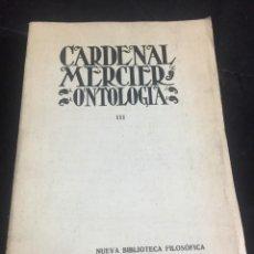 Libros antiguos: CURSO FILOSOFÍA METAFÍSICA GENERAL ONTOLOGÍA, CARDENAL MERCIER. MADRID 1935 TOMO III. Lote 243803355