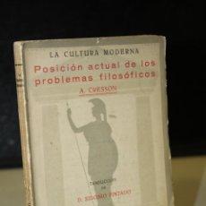 Libros antiguos: POSICIÓN ACTUAL DE LOS PROBLEMAS FILOSÓFICOS.- CRESSON, ANDRÉS.. Lote 243974280