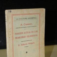 Libros antiguos: POSICIÓN ACTUAL DE LOS PROBLEMAS FILOSÓFICOS.- CRESSON, ANDRÉS.. Lote 243975330