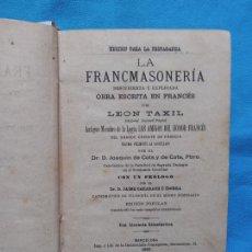 Libros antiguos: LA FRANCMASONERIA - BARCELONA 1887. Lote 244737900