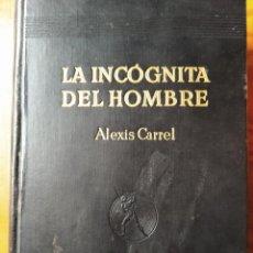 Libros antiguos: LA INCOGNITA DEL HOMBRE, ALEXIS CARREL - ED. JOAQUIN GIL 1936. TAPA DURA CUERO. Lote 245022680
