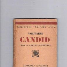 Libros antiguos: CANDID VOLTAIRE BIBLIOTECA UNIVERS VOLÚMEN 1 CARLES SOLDEVILA LLIBRERIA CATALONIA ANTIGUO RARO. Lote 49447897