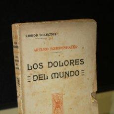 Libros antiguos: LOS DOLORES DEL MUNDO.- SCHOPENHAÜER, ARTURO.. Lote 245904920