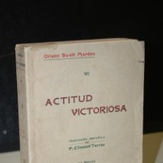Libros antiguos: ACTITUD VICTORIOSA.- SWETT MARDEN, ORISON.. Lote 245908365