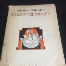 Libros antiguos: LAOTSE Y EL TAOISMO. RICARDO WILHELM. REVISTA DE OCCIDENTE 1926. Lote 251185480