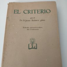 Libros antiguos: EL CRITERIO. DR. D. JAIME BALMES, PBRO. Lote 251984215