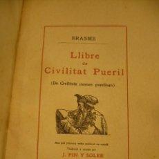 Libros antiguos: ERASME ERASMO LLIBRE DE CIVILITAT PUERIL, DE CIVILITATE MORUM PUERILIUM, 1912 PIN SOLER BIBLIOFILIA. Lote 252097220