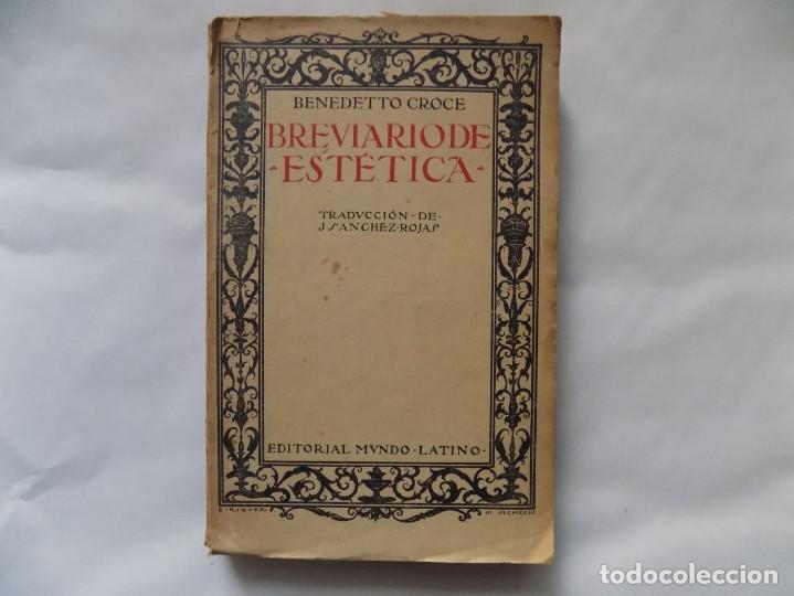LIBRERIA GHOTICA. BENEDETTO CROCE. BREVIARIO DE ESTETICA. 1920. PRIMERA EDICIÓN. (Libros Antiguos, Raros y Curiosos - Pensamiento - Filosofía)