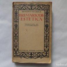 Libros antiguos: LIBRERIA GHOTICA. BENEDETTO CROCE. BREVIARIO DE ESTETICA. 1920. PRIMERA EDICIÓN.. Lote 252369570