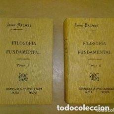 Libros antiguos: 1919 JAIME BALMES FILOSOFIA FUNDAMENTAL COLECCION DOS TOMOS TOMO I Y II TAPA DURA. Lote 253248035