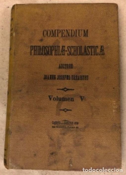 COMPENDIUM PHILOSOPHIÆ SCHOLASTICÆ. JOANNE JOSEPHO URRÁBURU. VOLUMEN V, THEODICEA. EDITADO 1904. (Libros Antiguos, Raros y Curiosos - Pensamiento - Filosofía)