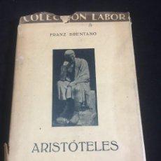 Libros antiguos: ARISTOTELES. FRANZ BRENTANO. COLECCIÓN LABOR 1930 CIENCIAS FILOSÓFICAS. Lote 254338090