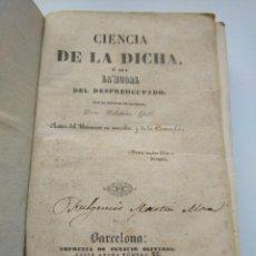Libros antiguos: RARO, AÑO 1842: LA CIENCIA DE LA DICHA, CAPITÁN DE ALMANSA CELESTINO GALLI. Lote 257876750