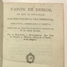 Libros antiguos: PALAFOX Y MENDOZA, JUAN DE. VARON DE DESEOS, EN QUE SE DECLARAN LAS TRES VIAS DE LA VIDA... 1786.. Lote 261176125