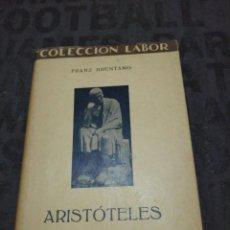 Libri antichi: ARISTOTELES. FRANZ BRENTANO. COLECCIÓN LABOR 1930 CIENCIAS FILOSÓFICAS. Lote 261301495