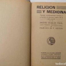Libros antiguos: LIBRERIA GHOTICA. CHARLES VIDAL. RELIGION Y MEDICINA. CIENCIA Y ACCIÓN. 1900. SATURNINO CALLEJA.. Lote 261968700