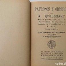 Libros antiguos: LIBRERIA GHOTICA. A. ROGUENANT. PATRONOS Y OBREROS.1900. SATURNINO CALLEJA. CIENCIA Y ACCIÓN.. Lote 261970380