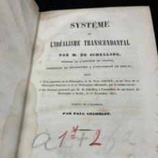 Libros antiguos: SYSTEME DE L'IDEALLISME TRANSCENDANTAL. M. DE SCHELLING. LIBRAIRIE PHILOSOPHIQUE DE LADRANGE 1842. Lote 262242255
