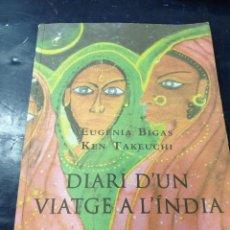 Libros antiguos: DIARI D´UN VIATGE A L´INDIA EUGENIA BIGAS ( EXHURIT). Lote 262541245