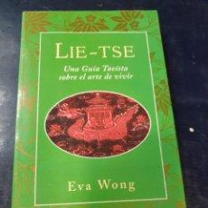 Libros antiguos: LIE-TSE UNA GUIA TAOISTA SOBRE EL ARTE DE VIVIR EVA WONG. Lote 262547940