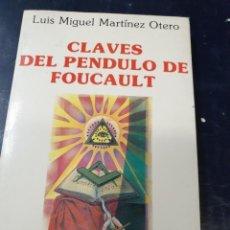 Libros antiguos: LAS CLAVES DEL PÉNDULO DE FOUCAULT L,MIGUEL MARTINEZ OTERO. Lote 262548335