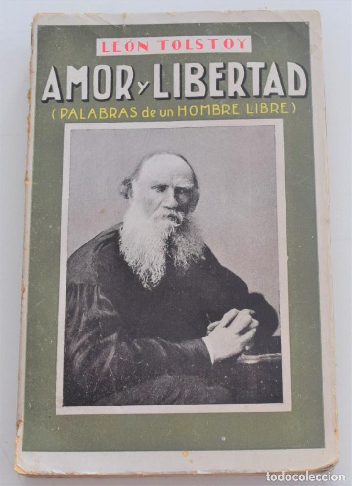 AMOR Y LIBERTAD (PALABRAS DE UN HOMBRE LIBRE) - LEÓN TOLSTOY - CASA EDITORIAL MAUCCI (Libros Antiguos, Raros y Curiosos - Pensamiento - Filosofía)