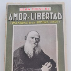 Libros antiguos: AMOR Y LIBERTAD (PALABRAS DE UN HOMBRE LIBRE) - LEÓN TOLSTOY - CASA EDITORIAL MAUCCI. Lote 262584855
