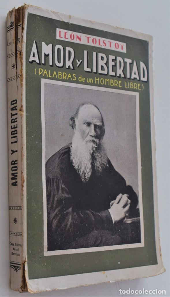 Libros antiguos: AMOR Y LIBERTAD (PALABRAS DE UN HOMBRE LIBRE) - LEÓN TOLSTOY - CASA EDITORIAL MAUCCI - Foto 2 - 262584855