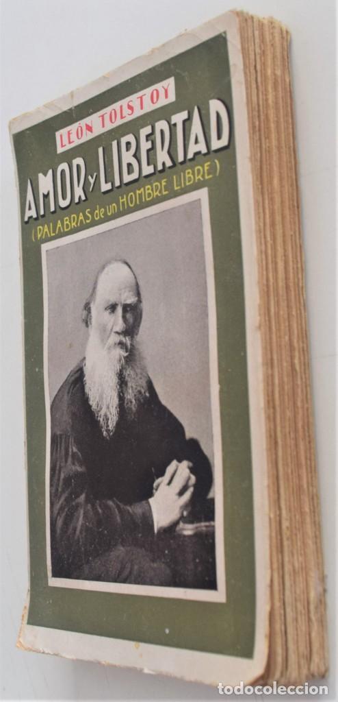 Libros antiguos: AMOR Y LIBERTAD (PALABRAS DE UN HOMBRE LIBRE) - LEÓN TOLSTOY - CASA EDITORIAL MAUCCI - Foto 3 - 262584855