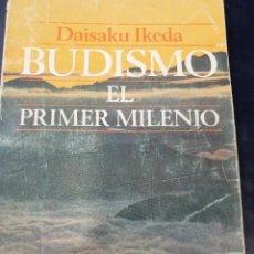 Libros antiguos: BUDISMO EL PRIMER MILENIO DAISAKUIKEDA. Lote 262588495