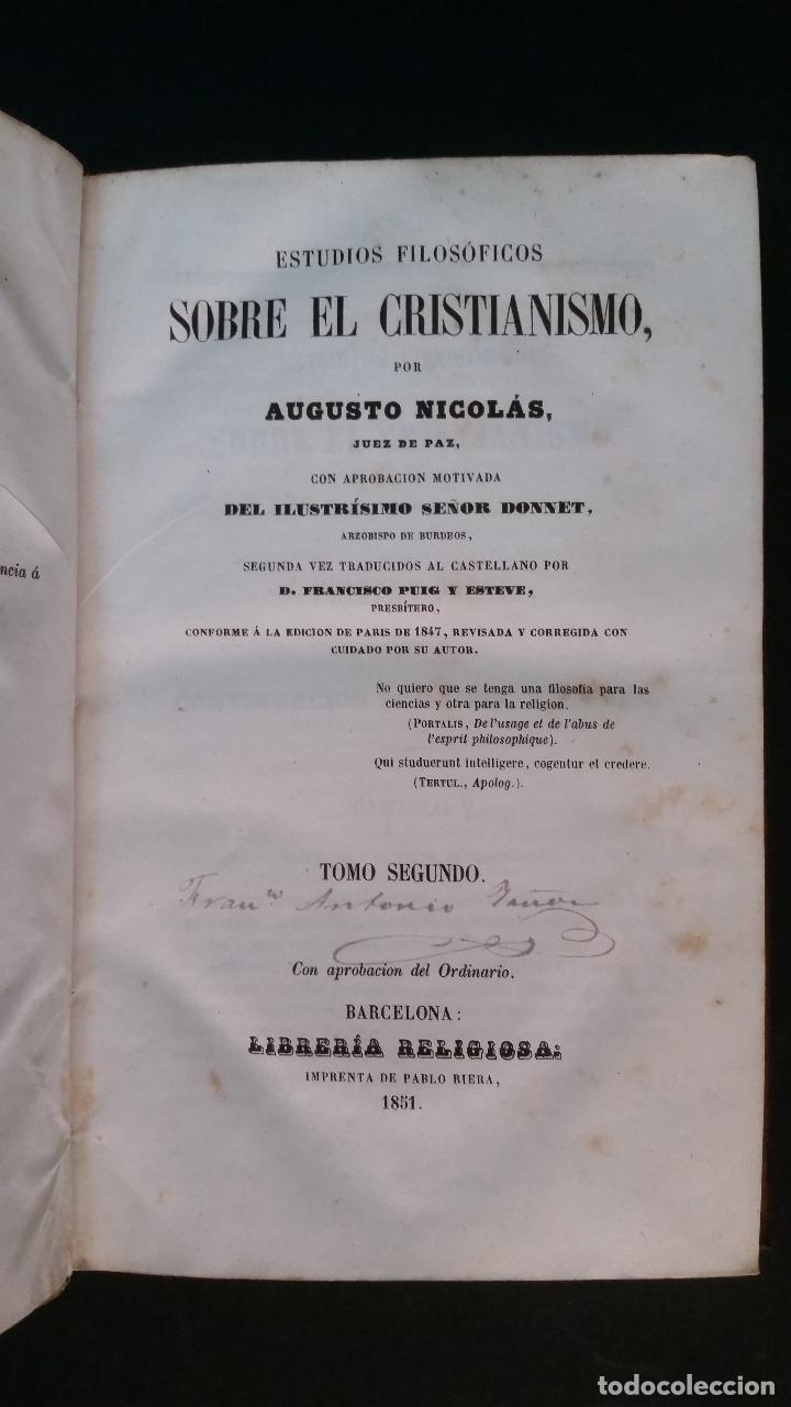 Libros antiguos: 1851 - AUGUSTO NICOLÁS - ESTUDIOS FILOSÓFICOS SOBRE EL CRISTIANISMO - 4 tomos (obra completa) - Foto 7 - 262622640