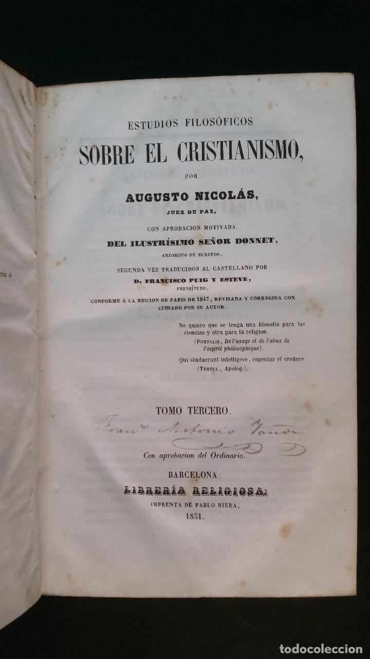Libros antiguos: 1851 - AUGUSTO NICOLÁS - ESTUDIOS FILOSÓFICOS SOBRE EL CRISTIANISMO - 4 tomos (obra completa) - Foto 8 - 262622640